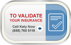 call katy to validate your insurance