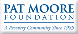 Pat Moore Foundation - A Recovery Community Since 1985