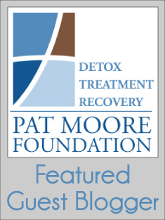 Pat Moore Foundation - Drug Detox & Treatment Center Featured Guest Blogger